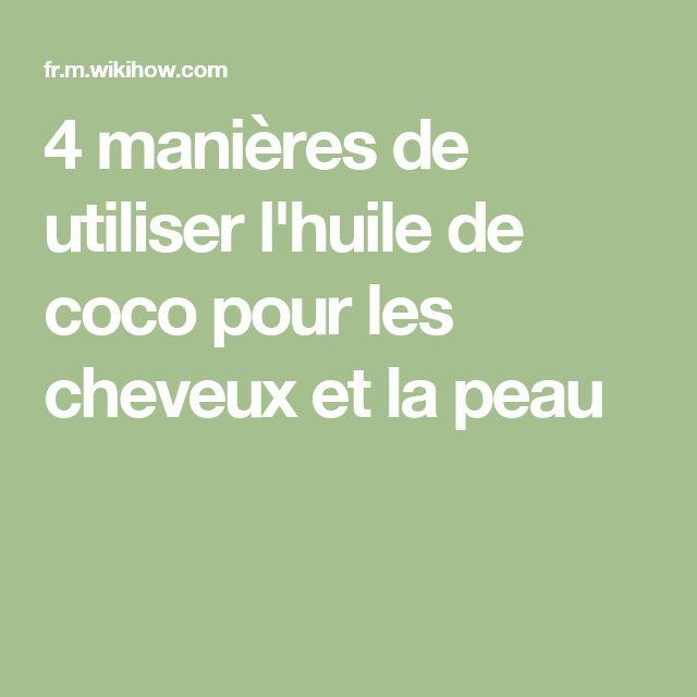 4 manières de utiliser l'huile de coco pour les cheveux et la peau