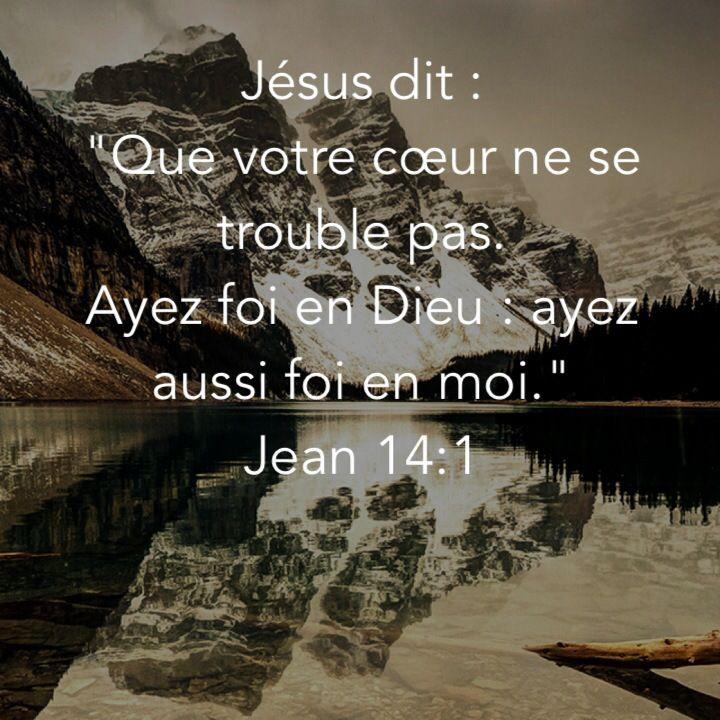 """La Bible - Versets illustrés - Jean 14:1 - Paroles de Jésus     """"Ne soyez pas si inquiets, leur dit Jésus. Ayez confiance en Dieu et ayez aussi confiance en moi."""""""