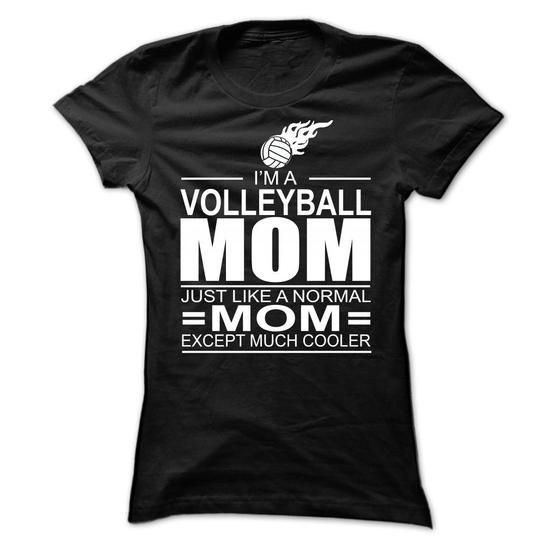 Awesome Volleyball Lovers Tee Shirts Gift for you or your family member and your friend:  Im a VOLLEYBALL mom, just like a normal mom, except much cooler  Tee Shirts T-Shirts