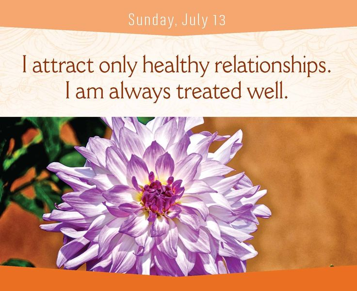 I attract only healthy relationships!