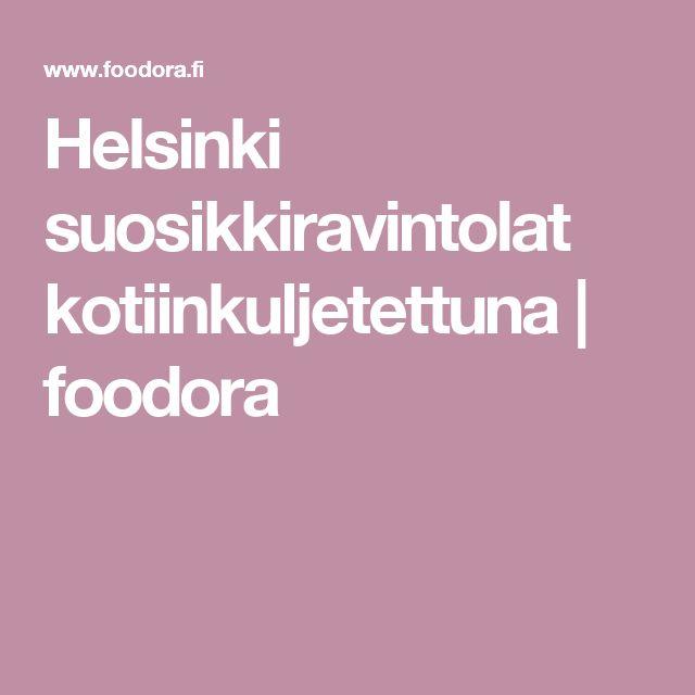 Helsinki suosikkiravintolat kotiinkuljetettuna | foodora