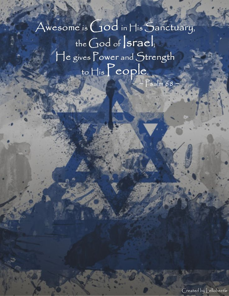 Psalm 68 - Awesome is God in His Sanctuary, the God of Israel; He gives Power and Strength to His People.