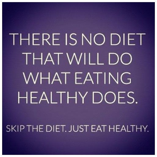 there is no diet that will do what eating healthy does