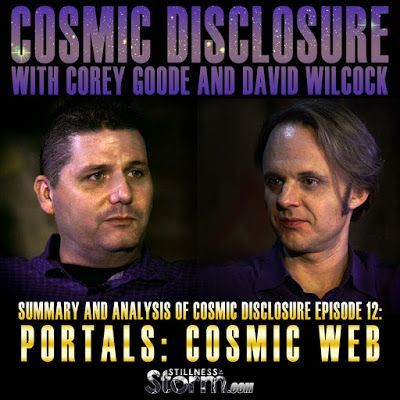 September 17th 2015 Stillness in the Storm : Summary and Analysis of Cosmic Disclosure Episode 12 Portals:Cosmic Web.