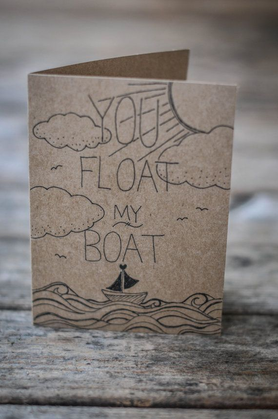You Float My Boat Card, Valentine's Day Card, Anniversary Card, Just Because Card, Thinking of you,