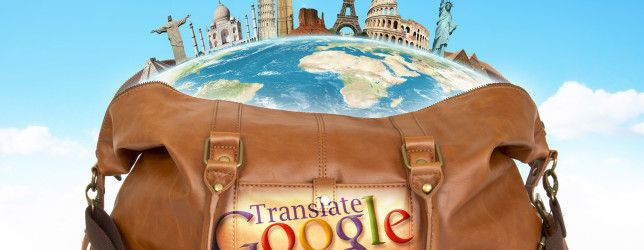 Travelling With Google Translate? 4 Tips To Improve Your Experience