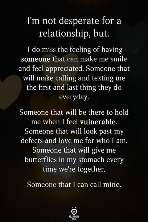 I'm Not Desperate For A Relationship, But. I Do Miss The Feeling Of Having Someone