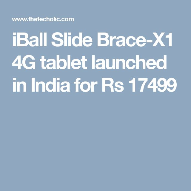iBall Slide Brace-X1 4G tablet launched in India for Rs 17499