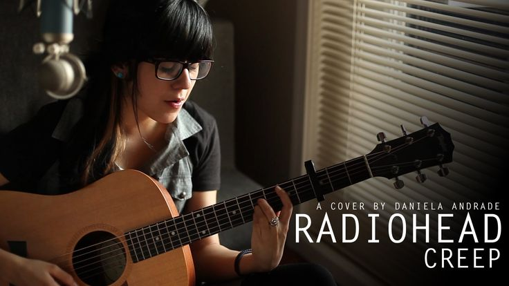 Radiohead - Creep (cover) by Daniela Andrade   Just found this randomly while listening to La Vie En Rose. It is lovely (and I like it better than the original).