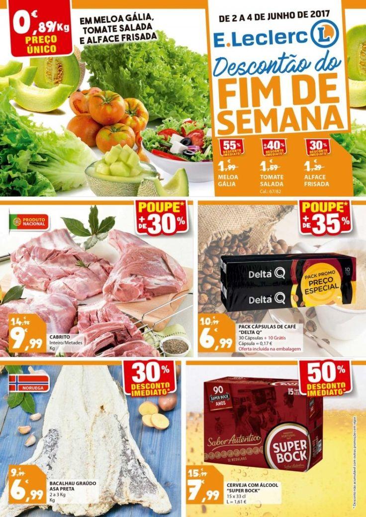 Folheto de promoções #ELeclerc Descontão do Fim de Semana em vigor até ao dia 04 Junho.