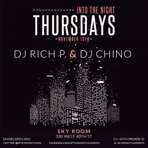 Into the Night Thursday After Work.   Music by: DJ Rich P & DJ Chino