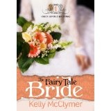 The Fairy Tale Bride (Once Upon a Wedding) (Kindle Edition)By Kelly McClymer