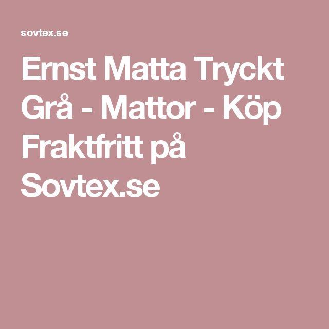 Ernst Matta Tryckt Grå - Mattor - Köp Fraktfritt på Sovtex.se