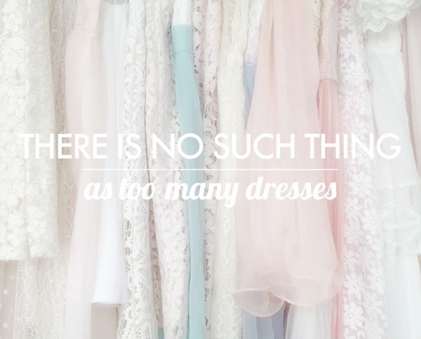 there is no such thing as too many dresses - 8x10 art print