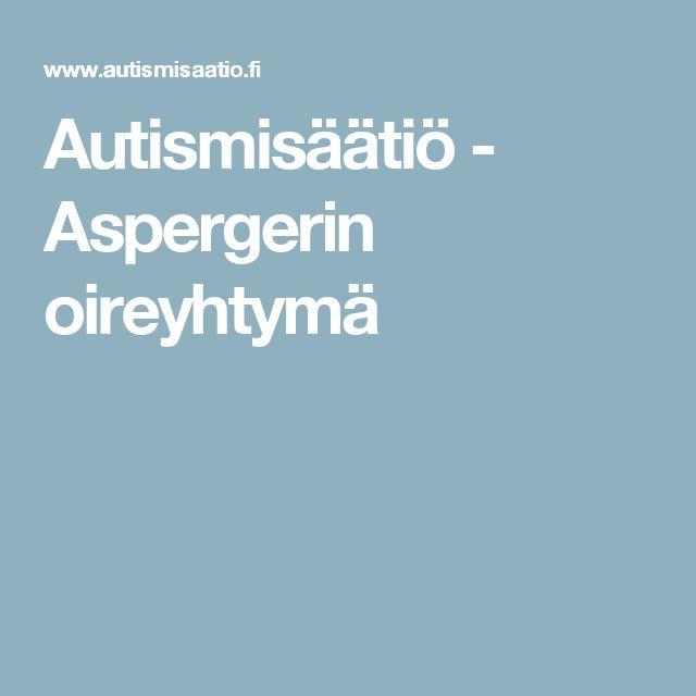 Autismisäätiö - Aspergerin oireyhtymä