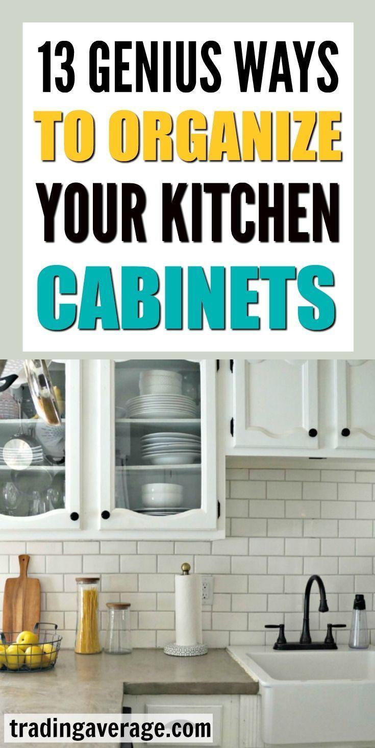 13 Genius Ways To Organize Your Kitchen Cabinets Organizing Life