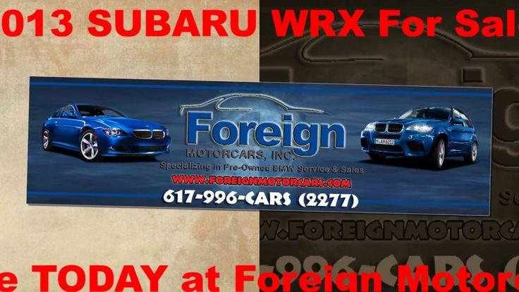 2013 SUBARU WRX, For Sale, Foreign Motorcars Inc, Quincy MA, BMW Service...