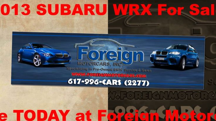 2013 SUBARU WRX, For Sale, Foreign Motorcars Inc, Quincy MA, BMW Service...