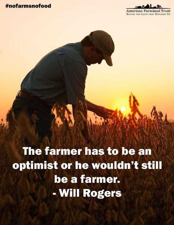 Farmers have to be optimists. #NoFarmsNoFood