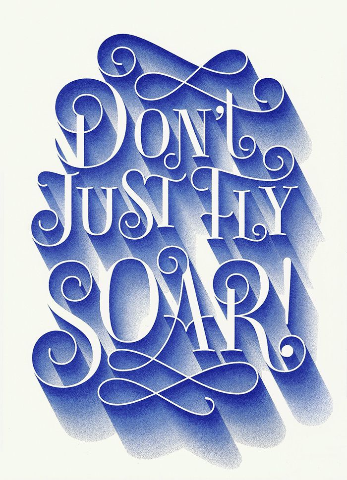 Don't just fly, soar! By Martina Flor. www.martinaflor.com