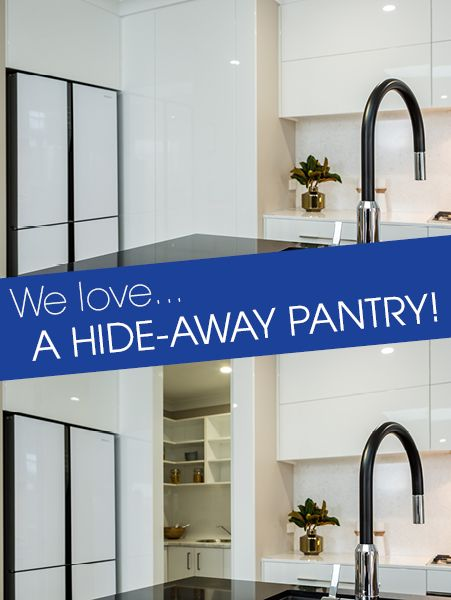 Hide-away pantries keep your kitchen looking neat and clean.