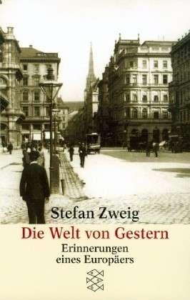 Stefan Zweig •  Die Welt von Gestern