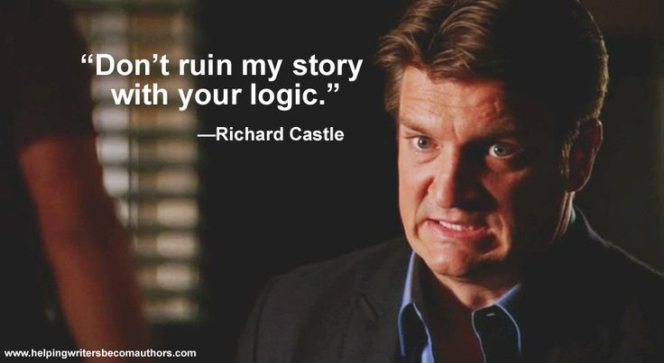 Don't ruin my story with your logic.