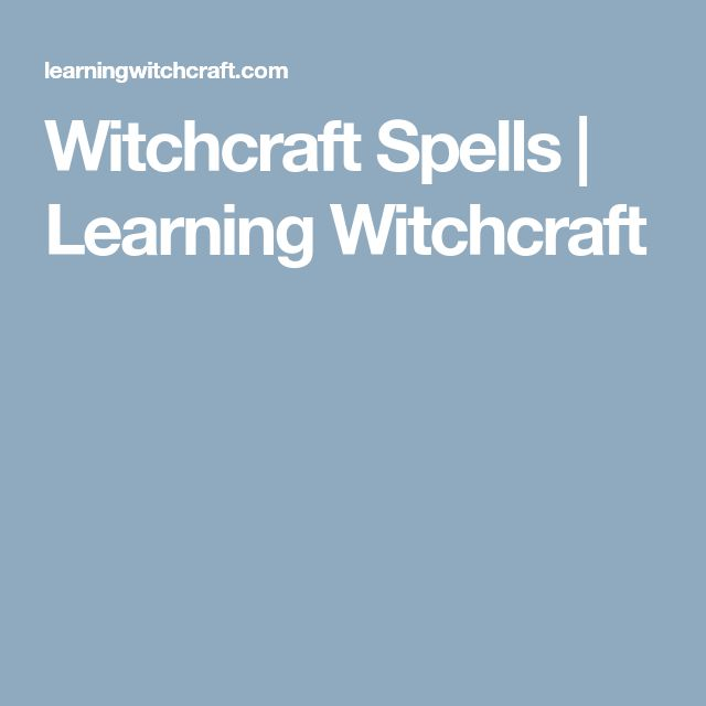 Witchcraft Spells | Learning Witchcraft