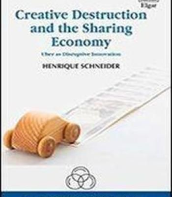 Creative Destruction And The Sharing Economy: Uber As Disruptive Innovation (New Thinking In Political Economy Series) PDF