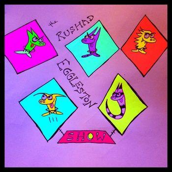 The Rushad Eggleston Show, by Rushad Eggleston
