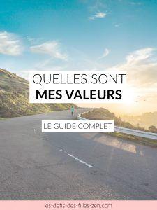 Quelles sont mes valeurs? Le guide complet! - Les défis des filles zen