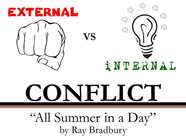 all summer in a day conflict Given the story, all summer in a day by ray bradbury, the students will diagram a plot hill and name the setting, characters, conflicts, climax, and.
