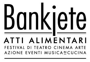 Bankjete e Il Cibo nelle Arti.  Cinema,teatro, arte, musica e letteratura in cucina.