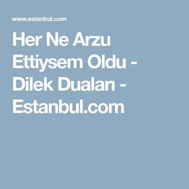 Her Ne Arzu Ettiysem Oldu - Dilek Duaları - Estanbul.com