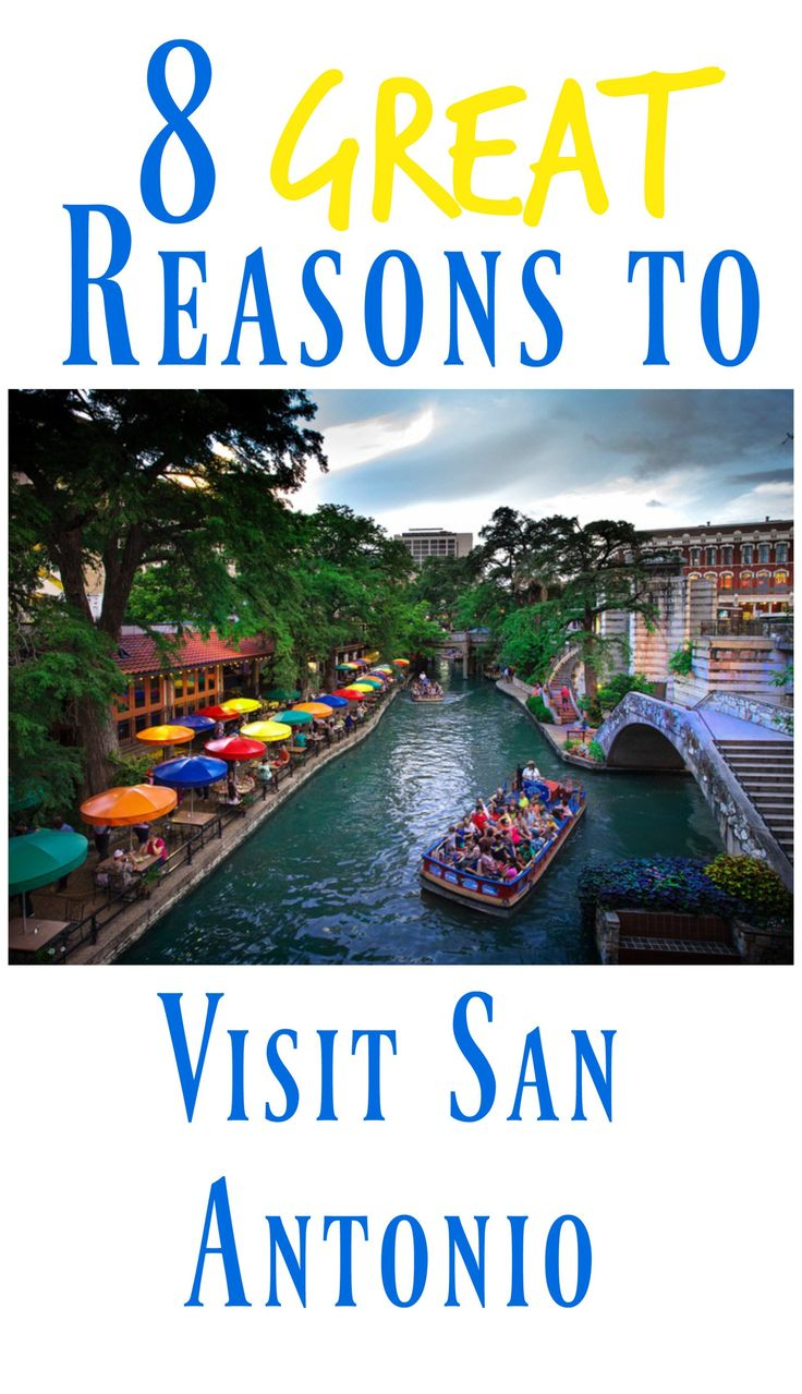 8 Great Reasons to Visit San Antonio - The House on Spring Ridge
