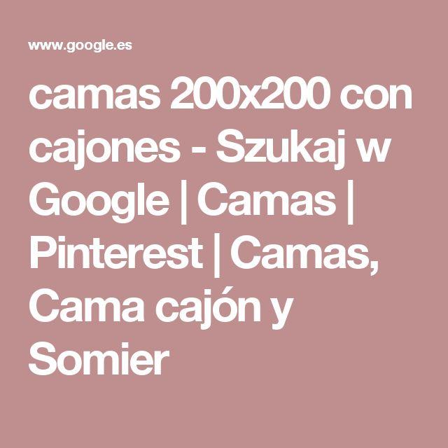 camas 200x200 con cajones - Szukaj w Google | Camas | Pinterest | Camas, Cama cajón y Somier