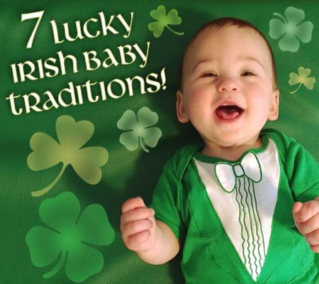 Everyone's a wee bit Irish on St. Patrick's Day! Get into the Irish spirit with these 7 Irish baby traditions!