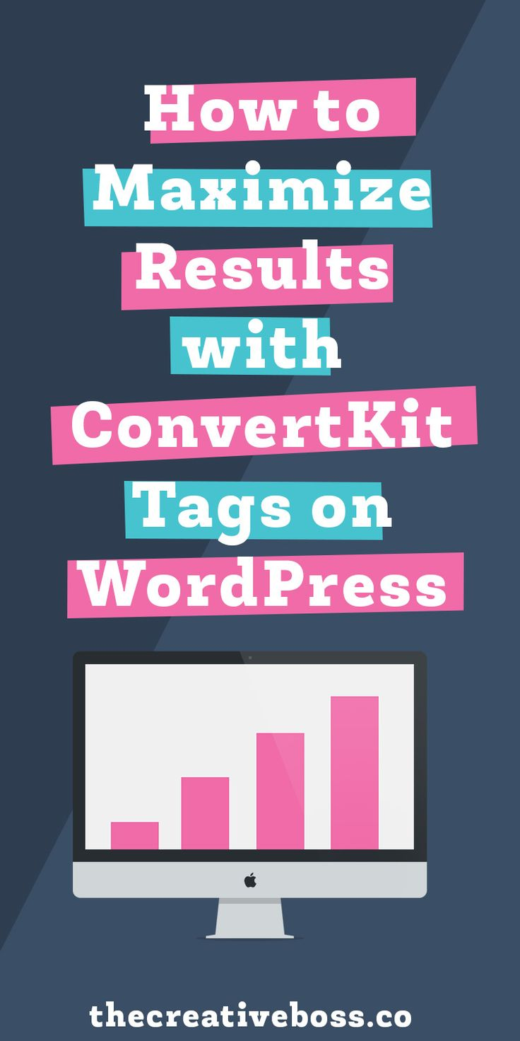 How to Maximize Results with ConvertKit Tags on WordPress