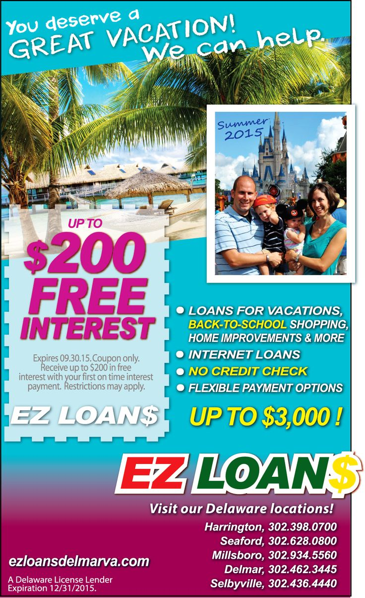 You deserve a great VACATION and EZ Loans of Delaware can help! Internet loans available up to $3,000 with no credit check and free interest of $200 when you redeem your Frugals coupon for this offer. Visit EZ Loans online at www.ezloansdelmarva.com or visit one of their five locations in Harrington, Seaford, Millsboro, Delmar or Selbyville. Print out your coupon at www.frugals.biz.