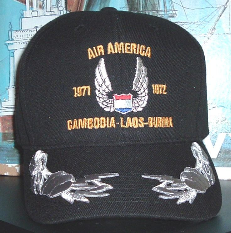 AIR AMERICA with crestCustom made  & CAMBODIA-LAOS-BURMA  1971 - 1972 with FARTS AND DARTS on the bill. This custom made ball cap sells for $42.50 ea.  front only.