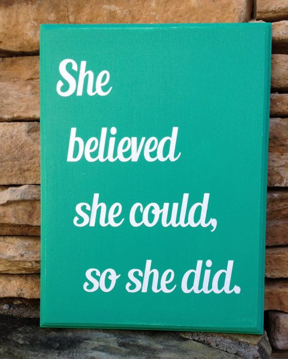 She Believed She Could So She Did Hand Painted Wood Sign, Made in USA, 9 x 12 Teal and White