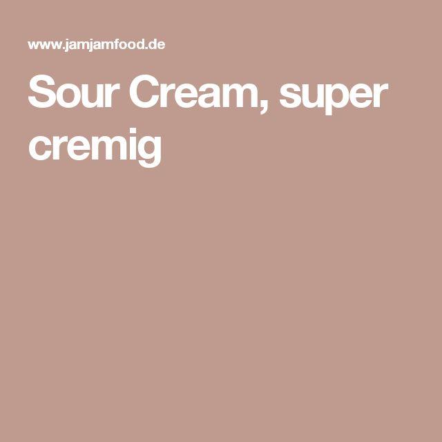 Sour Cream, super cremig