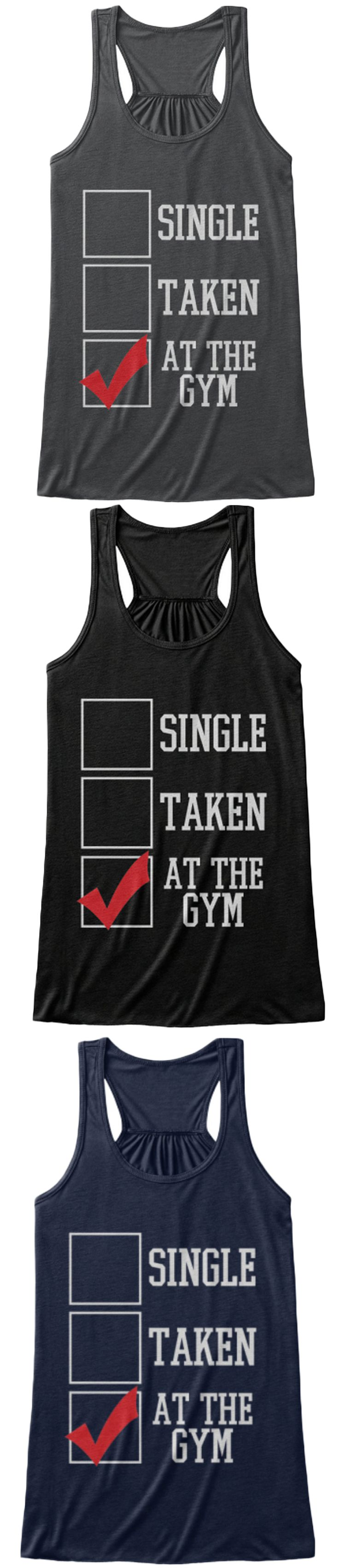 Single, Taken, I'm At The Gym | Fitness and Workout Shirt | Bella Flowy Tank Top | Click Image To Purchase