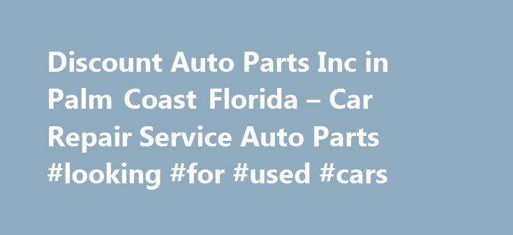 Discount Auto Parts Inc in Palm Coast Florida – Car Repair Service Auto Parts #looking #for #used #cars http://philippines.remmont.com/discount-auto-parts-inc-in-palm-coast-florida-car-repair-service-auto-parts-looking-for-used-cars/  #discount auto # Car Repair Service Auto Parts Their phone number is (386)446-4530. Obtaining 59 plate insurance cover is an important aspect of owning a new motor vehicle. A bit of info is provided on what 59 plates are, how to understand the information on a…