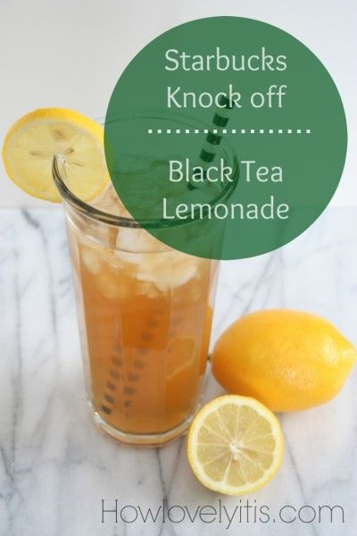 Starbucks Knockoff Black Tea Lemonade | How Lovely It Is