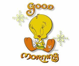 Tweety Bird Quotes | Good Morning Pictures, Good Morning Graphics Good Morning Comments ...