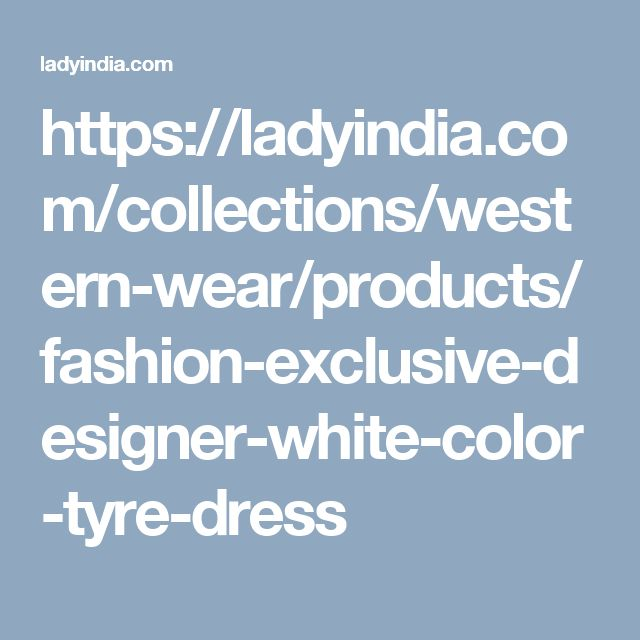 https://ladyindia.com/collections/western-wear/products/fashion-exclusive-designer-white-color-tyre-dress