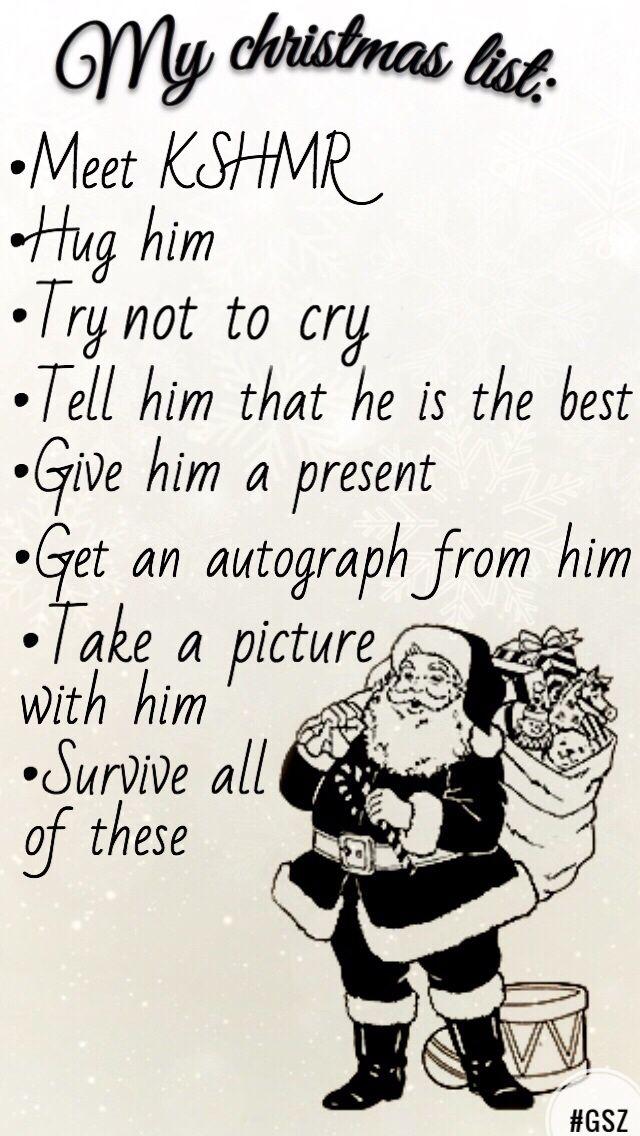 That's my Christmas list #kshmr  #kshmrlogo  #kshmrfam  #kshmrfan  #gsz  #gracethekshmrfan  #kshmrchristmas #christmas  #christmaslist