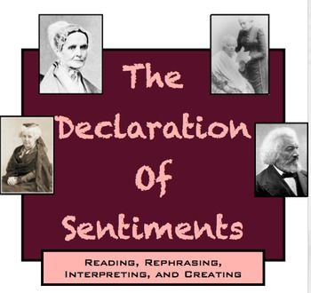 ** 10% OFF SALE ENDS TODAY **  The Declaration of Sentiments:  Reading, Rephrasing, Interpreting, and Creating!