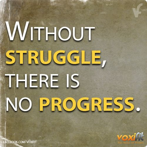 Sometimes You Need To Struggle To